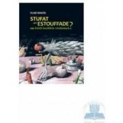 Stufat ori estouffade Sau exista bucatarie romaneasca - Vlad Macri