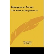 Masques at Court by Ben Jonson