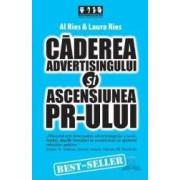 Caderea advertisingului si ascensiunea PR-ului - Al Ries Laura Ries