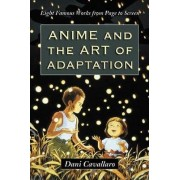 Anime and the Art of Adaptation by Dani Cavallaro