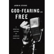 God-Fearing and Free by Jason W. Stevens