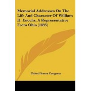 Memorial Addresses on the Life and Character of William H. Enochs, a Representative from Ohio (1895) by United States Congress