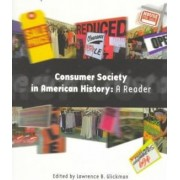 Consumer Society in American History by Lawrence B. Glickman