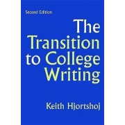 The Transition to College Writing by John S Knight Director of Writing in the Majors Keith Hjortshoj