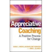 Appreciative Coaching by Sara L. Orem