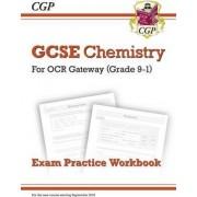 New Grade 9-1 GCSE Chemistry: OCR Gateway Exam Practice Workbook by CGP Books