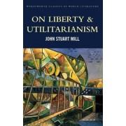 On Liberty & Utilitarianism by John Stuart Mill