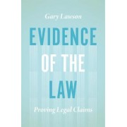 Evidence of the Law by Gary Lawson