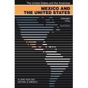 Mexico and the United States by W Dirk Raat