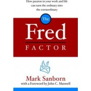 The Fred Factor by M. Sanborn