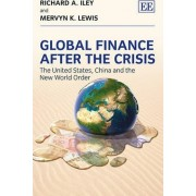 Global Finance After the Crisis by Richard A. Iley