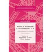 Fashion Branding and Communication: Core Strategies of European Luxury Brands