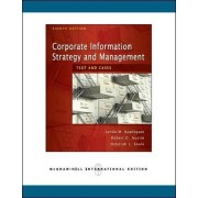 Corporate Information Strategy and Management: Text and Cases (Int'l Ed) by Lynda M. Applegate