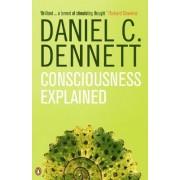 Consciousness Explained by Daniel C. Dennett