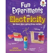 Fun Experiments with Electricity: Mini Robots, Micro Lightning Strikes, and More