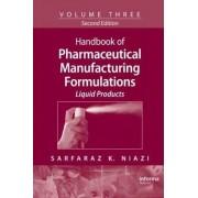 Handbook of Pharmaceutical Manufacturing Formulations: Liquid Products Vol.3 by Sarfaraz K. Niazi