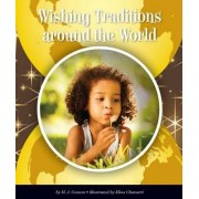 Wishing Traditions Around the World by M J Cosson