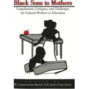Black Sons to Mothers by M. Christopher Brown