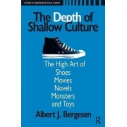 Depth of Shallow Culture by Albert J. Bergesen