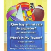 Que Hay En Mi Caja de Juguetes?/What's in My Toybox? by Cheryl Christian
