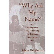 Why Ask My Name? by Adele Reinhartz