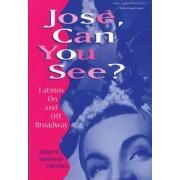 Jose, Can You See? by Alberto Sandoval-Sanchez