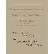 Lectures on Quantum Mechanics and Relativistic Field Theory