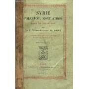 Syrie Palestine, Mont Athos - Voyage Aux Pays Du Passe. 2e Edition. / Grabvures Collationnees.