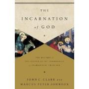The Incarnation of God by John Clark