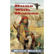 Runs with Horses by Brian Burks