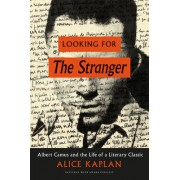 """Looking for """"The Stranger"""": Albert Camus and the Life of a Literary Classic"""