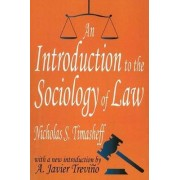 An Introduction to the Sociology of Law by Nicholas Sergeyevitch Timasheff