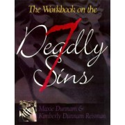 The Workbook on the Seven Deadly Sins by Dr Maxie D Dunnam