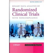 Binary Data Analysis of Randomized Clinical Trials with Noncompliance by Kung-Jong Lui