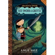 Araminta Spook: The Sword in the Grotto by Angie Sage