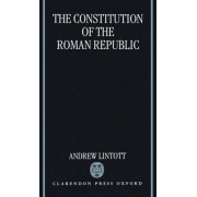 The Constitution of the Roman Republic by Andrew William Lintott