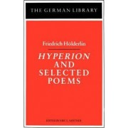 Hyperion and Selected Poems by Friedrich H
