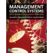 Management Control Systems by Kenneth A Merchant