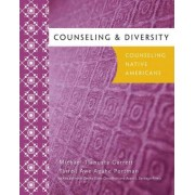 Counseling & Diversity: Native American by Michael Tlanusta Garrett