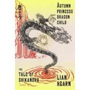 Autumn Princess, Dragon Child by Lian Hearn