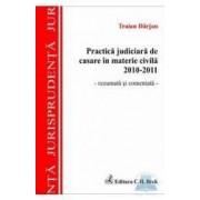 Practica judiciara de casare in materie civila 2010-2011. Rezumata si comentata - Traian Darjan