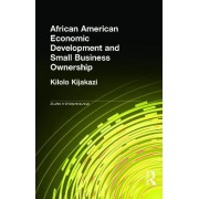 African-American Economic Development and Small Business Ownership by Kilolo Kijakazi