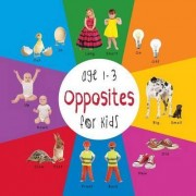 Opposites for Kids Age 1-3 (Engage Early Readers by Dayna Martin