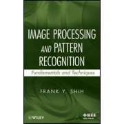 Image Processing and Pattern Recognition by Frank Y. Shih