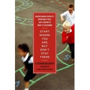 Start Where You Are, But Don't Stay There by H Richard Milner
