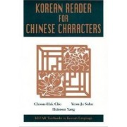 A Korean Reader for Chinese Characters by Choon-Hak Cho
