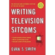 Writing Television Sitcoms by Evan S. Smith