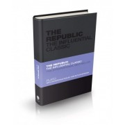 The Republic - the Influential Classic by Plato