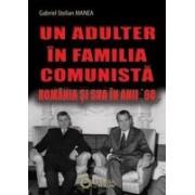 Un adulter în familia comunistă. România și SUA în anii '60