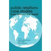 Public Relations Case Studies from Around the World by Judy VanSlyke Turk